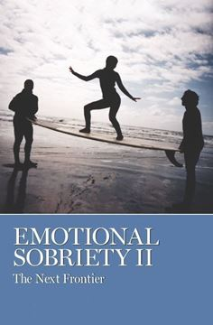 Emotional Sobriety II: The Next Frontier