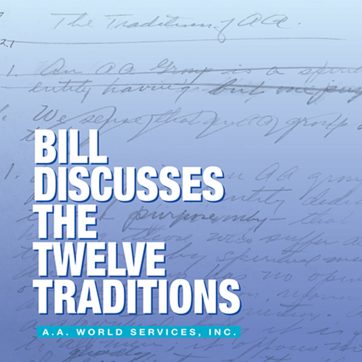 Bill Discusses the 12 Traditions - CD