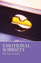 Emotional Sobriety: The Next Frontier (Softcover)