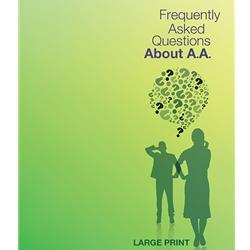 Frequently Asked Questions about A.A. (Large Print)